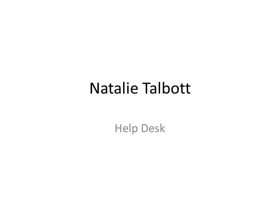 Natalie Talbott Help Desk