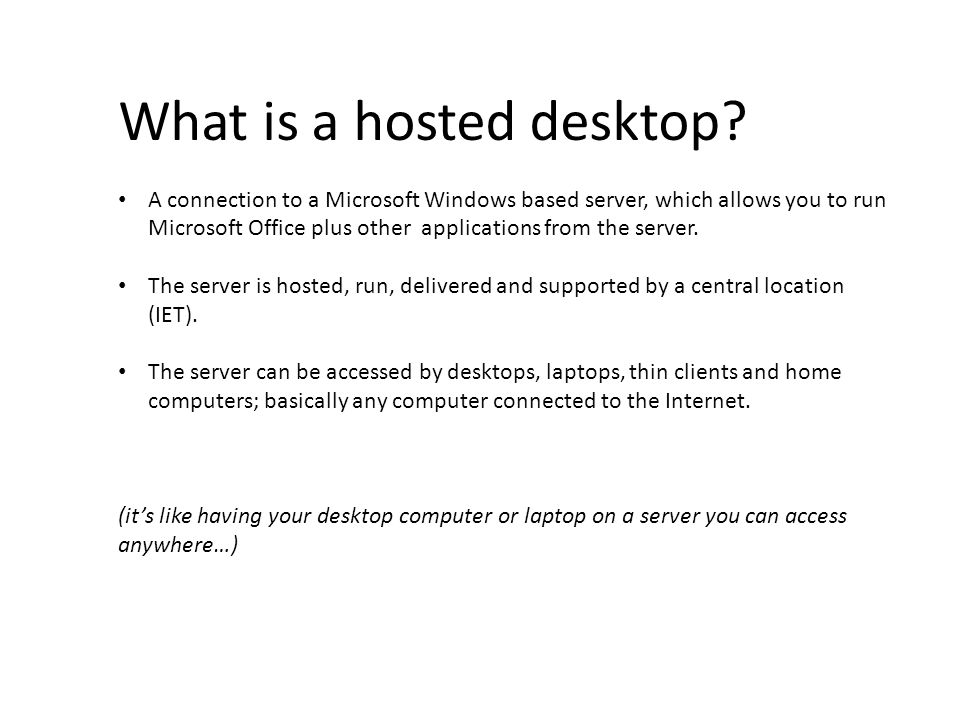 What is a hosted desktop.
