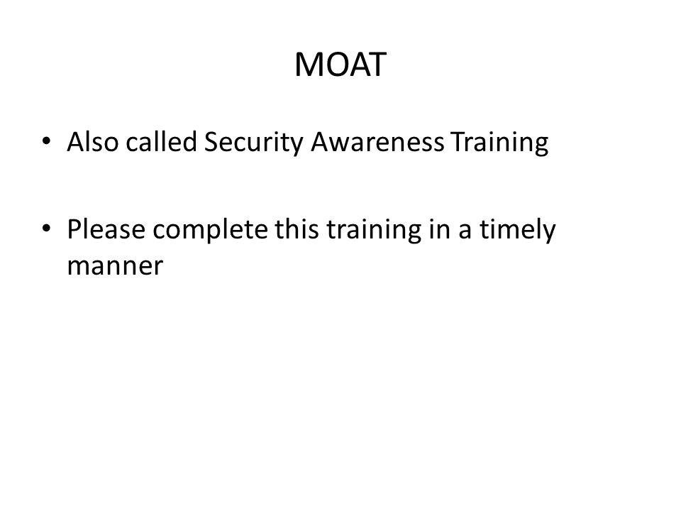 Also called Security Awareness Training Please complete this training in a timely manner