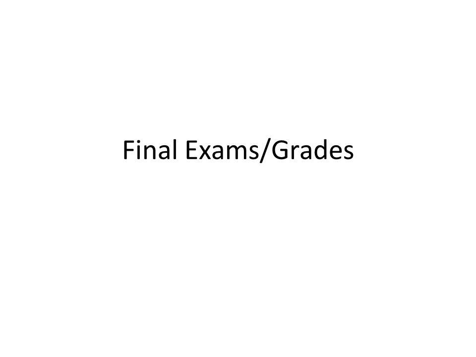 Final Exams/Grades