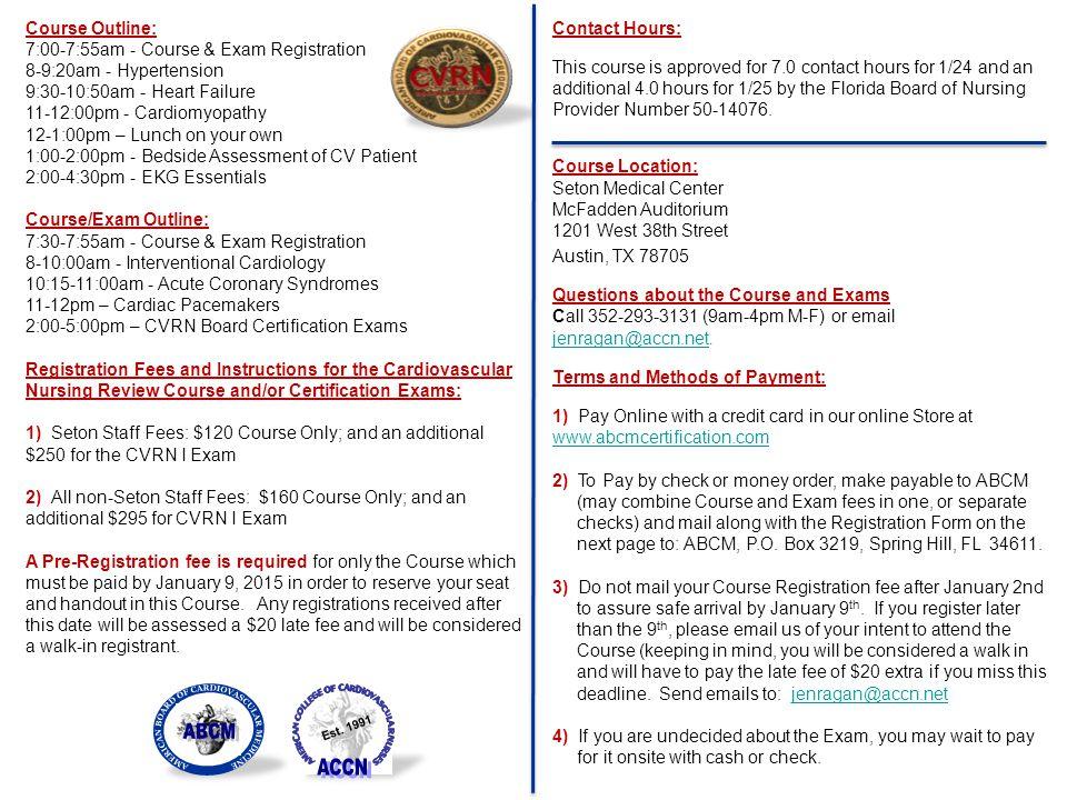 Course Outline: 7:00-7:55am - Course & Exam Registration 8-9:20am - Hypertension 9:30-10:50am - Heart Failure 11-12:00pm - Cardiomyopathy 12-1:00pm –