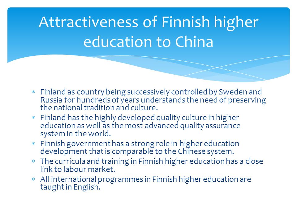  Finland as country being successively controlled by Sweden and Russia for hundreds of years understands the need of preserving the national tradition and culture.