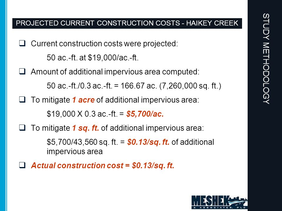PROJECTED CURRENT CONSTRUCTION COSTS - HAIKEY CREEK  Current construction costs were projected: 50 ac.-ft. at $19,000/ac.-ft.  Amount of additional
