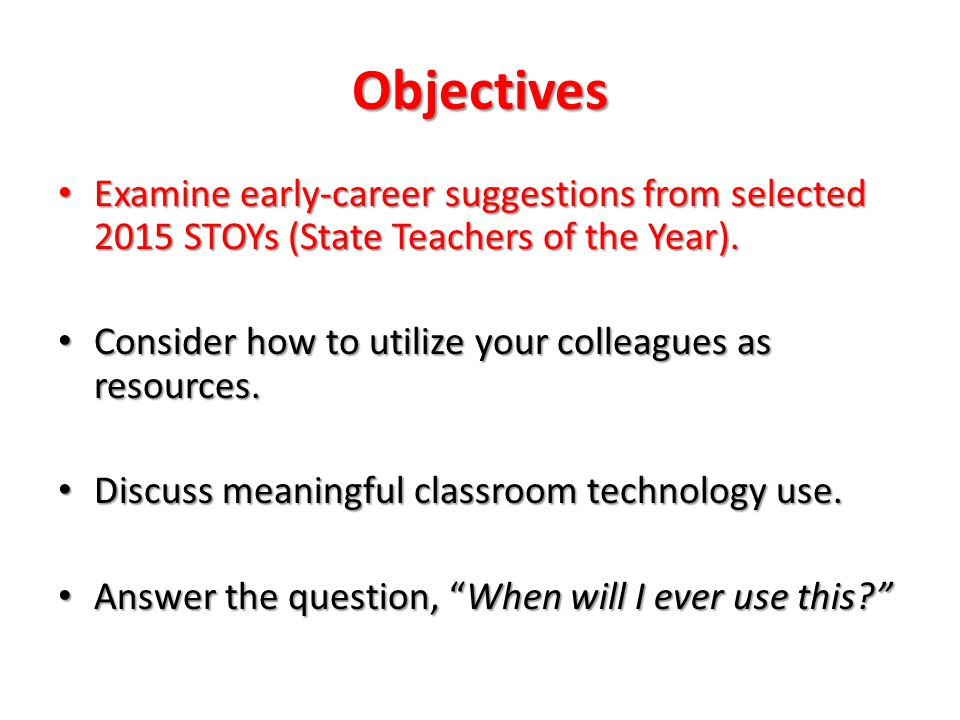 Turn to Your Neighbor What suggestions do you anticipate the STOYs will have for early career teachers?