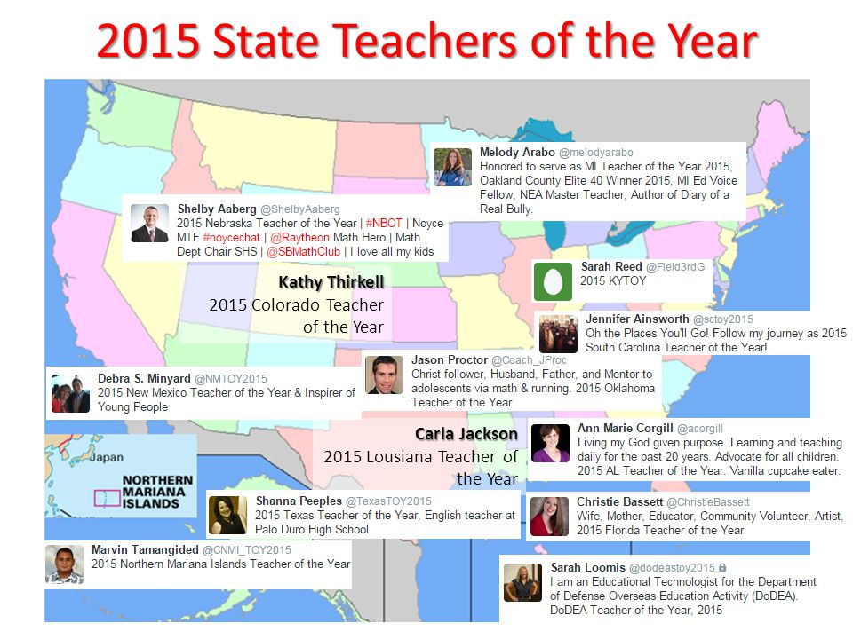 2015 State Teachers of the Year Carla Jackson 2015 Lousiana Teacher of the Year Kathy Thirkell 2015 Colorado Teacher of the Year