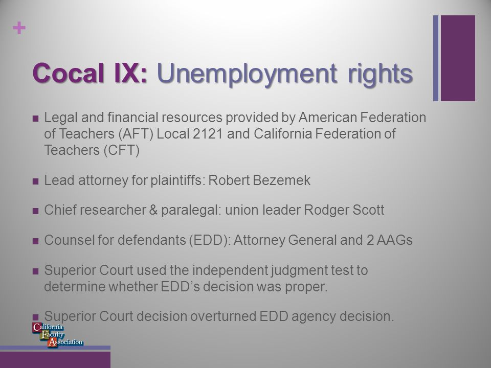 + Cocal IX: Unemployment rights How do you gain and defend UI rights for faculty of contingent appointments.