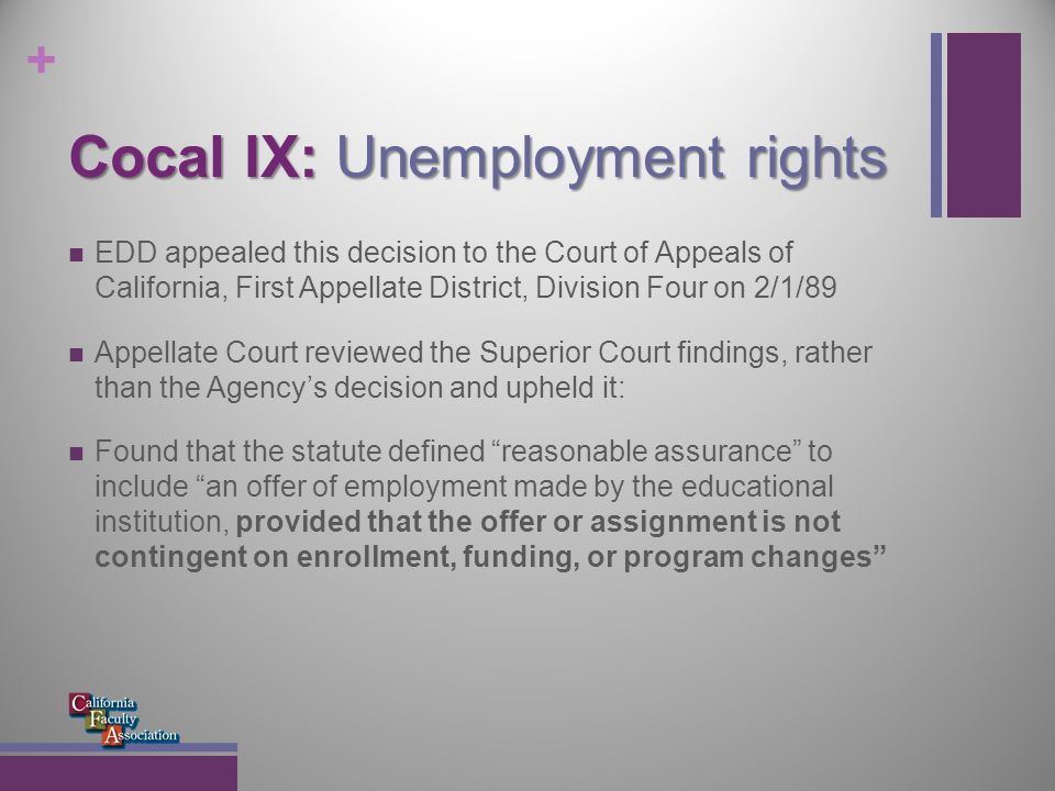 + Cocal IX: Unemployment rights Even with the support infrastructure we have set up, there's always the danger of a bad ALJ decision; this can be minimized by not going it alone (Cal-Poly Pomona example)