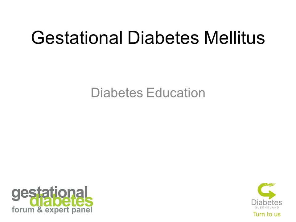Gestational Diabetes Mellitus Diabetes Education