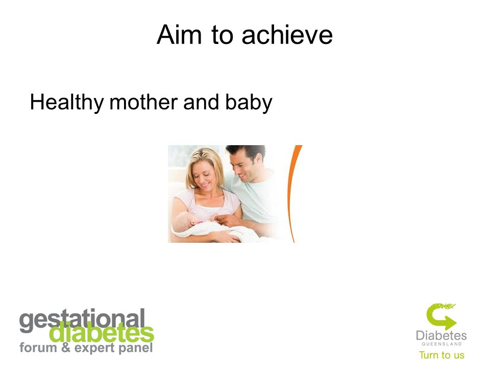 Aim to achieve Healthy mother and baby