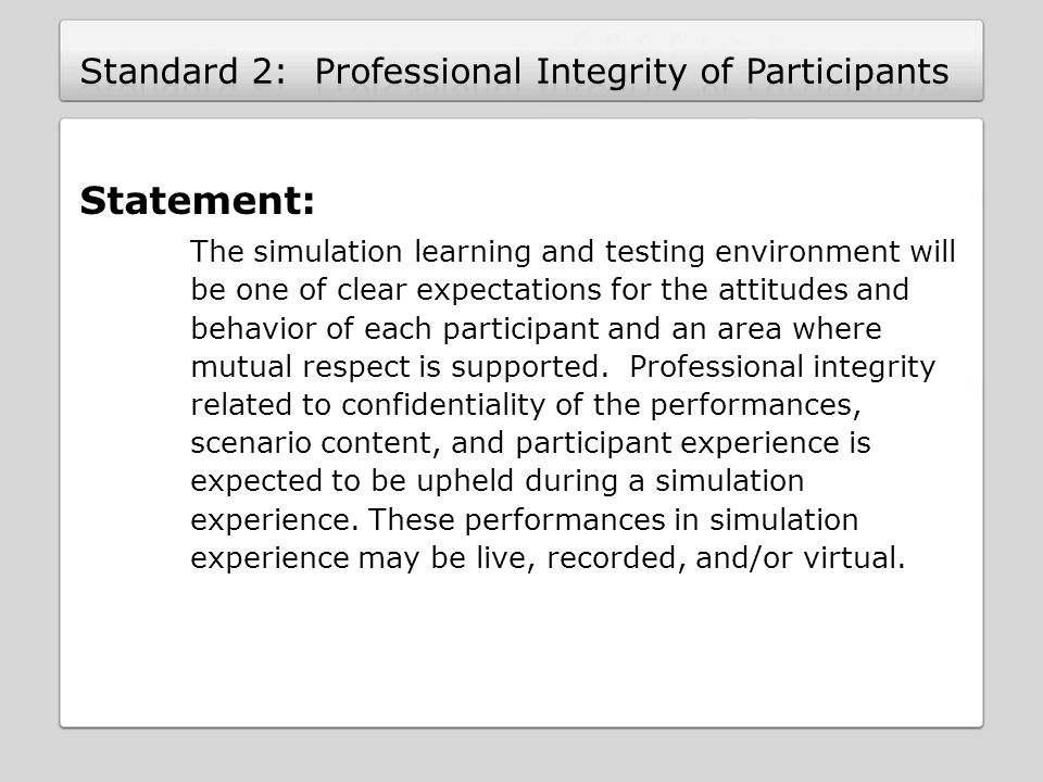 Statement: The simulation learning and testing environment will be one of clear expectations for the attitudes and behavior of each participant and an