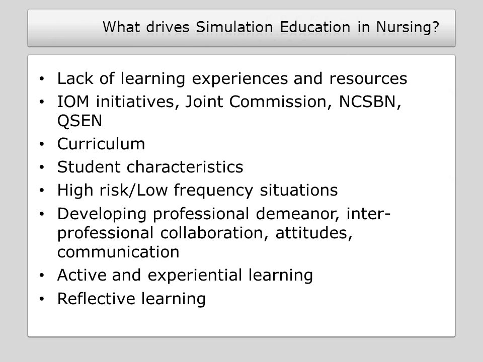 Lack of learning experiences and resources IOM initiatives, Joint Commission, NCSBN, QSEN Curriculum Student characteristics High risk/Low frequency s