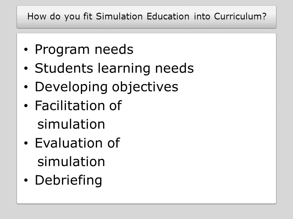 Program needs Students learning needs Developing objectives Facilitation of simulation Evaluation of simulation Debriefing