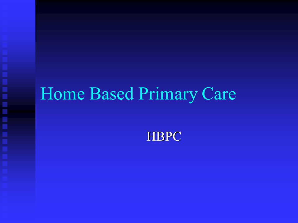 Home Based Primary Care HBPC
