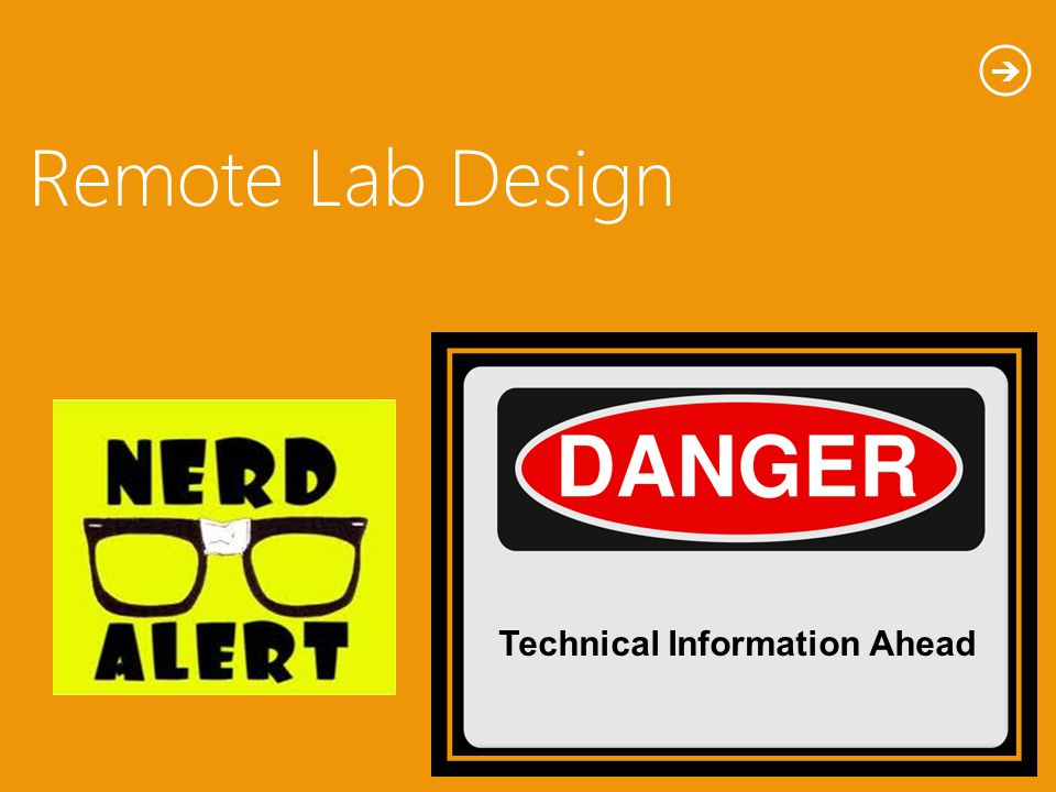 Remote Lab Design Technical Information Ahead