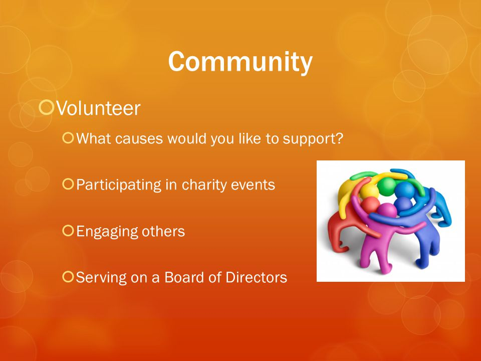 Community  Volunteer  What causes would you like to support.