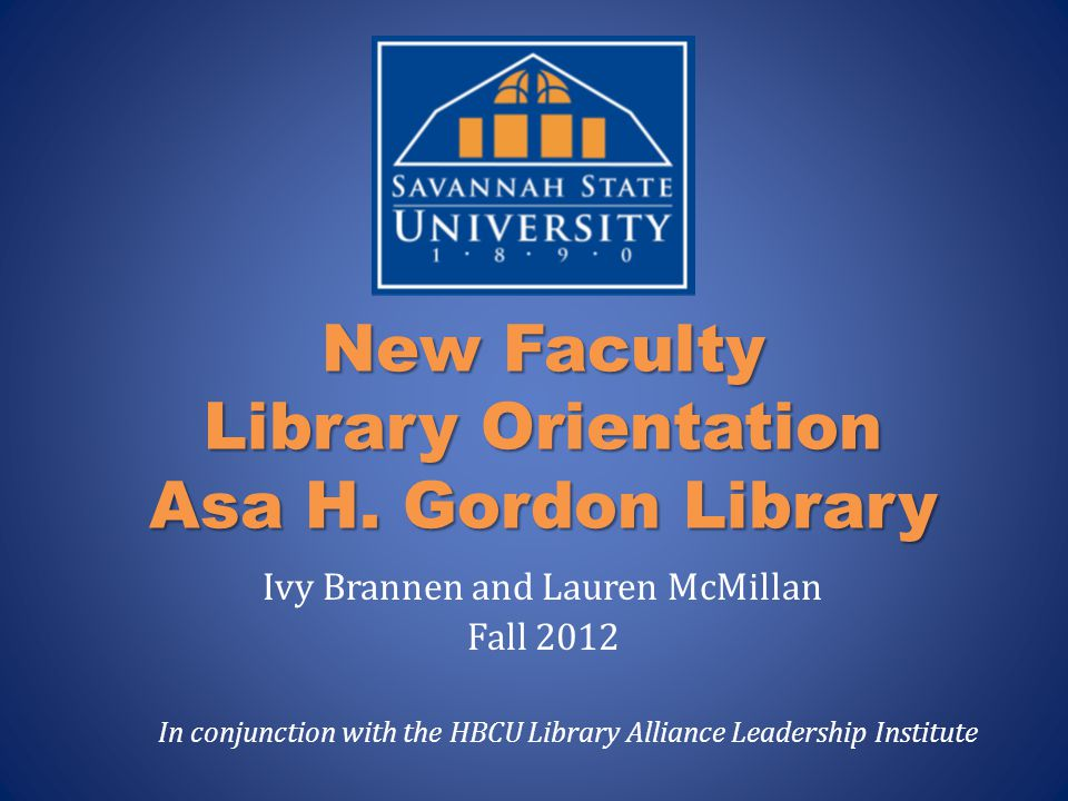 As a vital entity of the University, a program will be implemented that will assist all new faculty within the library.