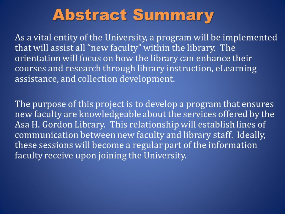 This project was designed to provide new faculty with information on the library's resources that would enable them to incorporate these resources into their courses.
