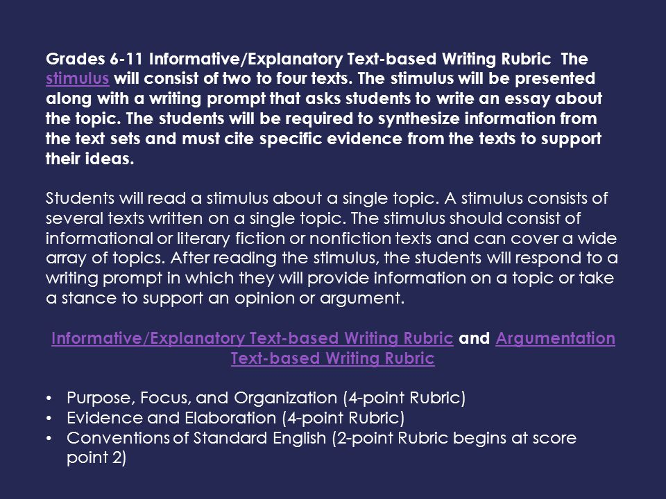 Grades 6-11 Informative/Explanatory Text-based Writing Rubric The stimulus will consist of two to four texts. The stimulus will be presented along wit