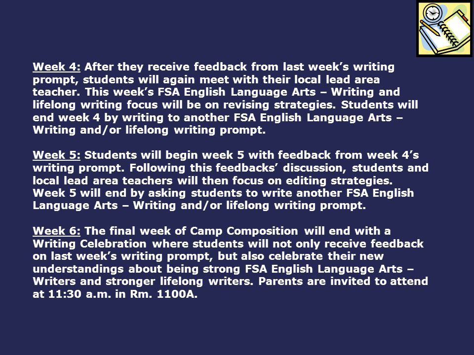 Week 4: After they receive feedback from last week's writing prompt, students will again meet with their local lead area teacher. This week's FSA Engl