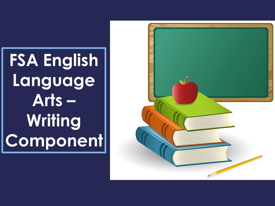 FSA English Language Arts – Writing Component