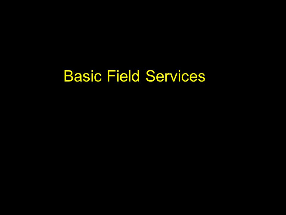 Basic Field Services
