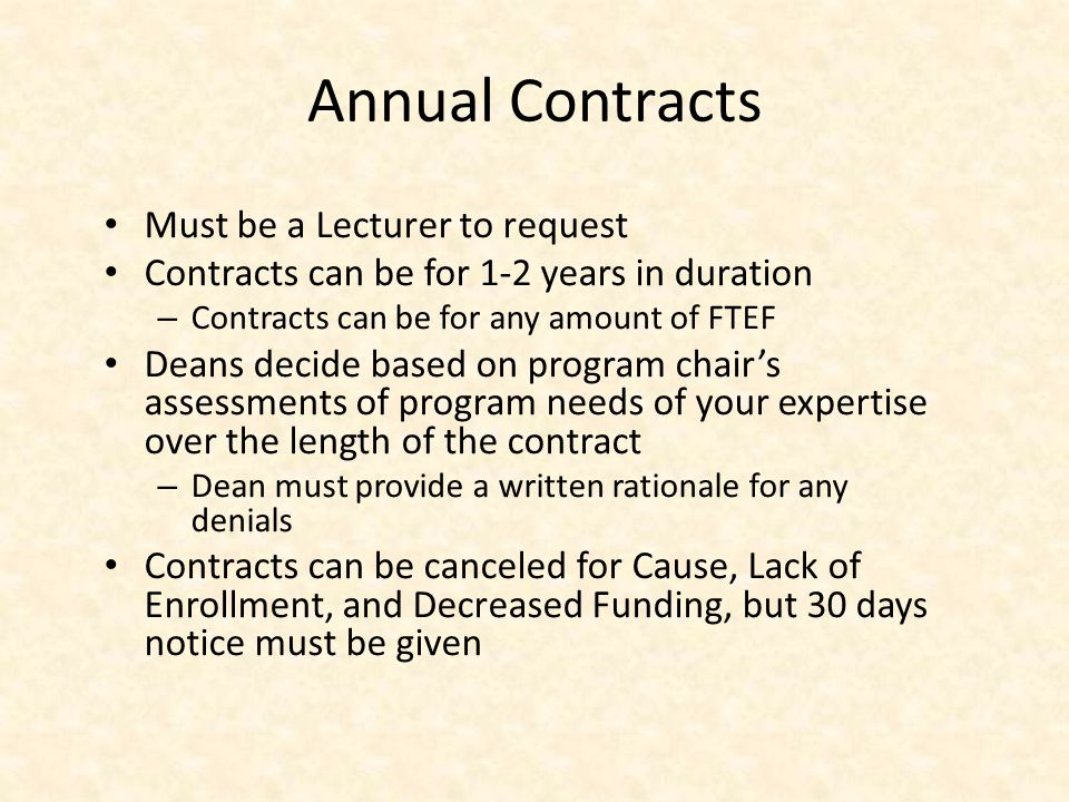 Annual Contracts Must be a Lecturer to request Contracts can be for 1-2 years in duration – Contracts can be for any amount of FTEF Deans decide based