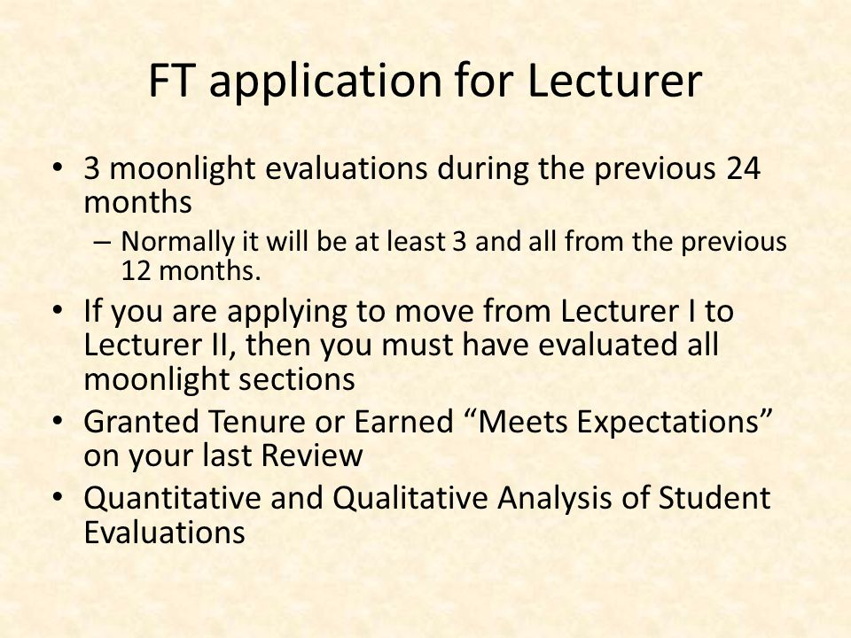 FT application for Lecturer 3 moonlight evaluations during the previous 24 months – Normally it will be at least 3 and all from the previous 12 months