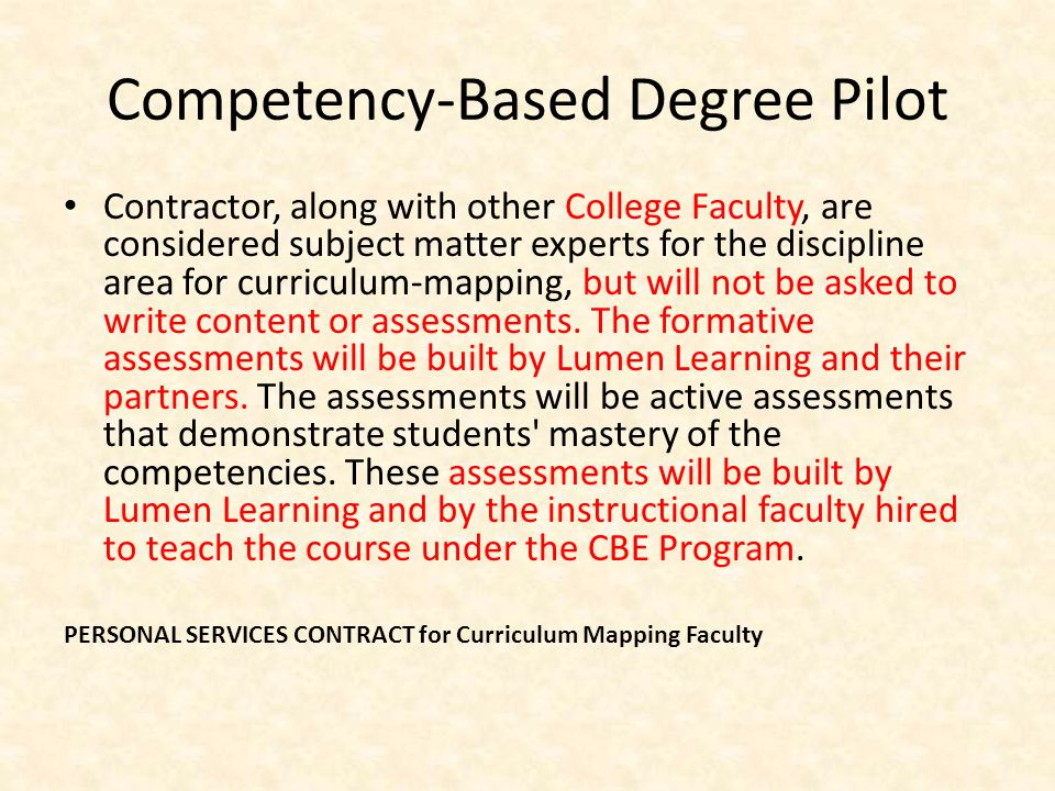 Competency-Based Degree Pilot Contractor, along with other College Faculty, are considered subject matter experts for the discipline area for curricul