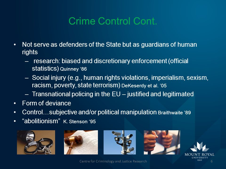 Crime Control Cont. Not serve as defenders of the State but as guardians of human rights – research: biased and discretionary enforcement (official st