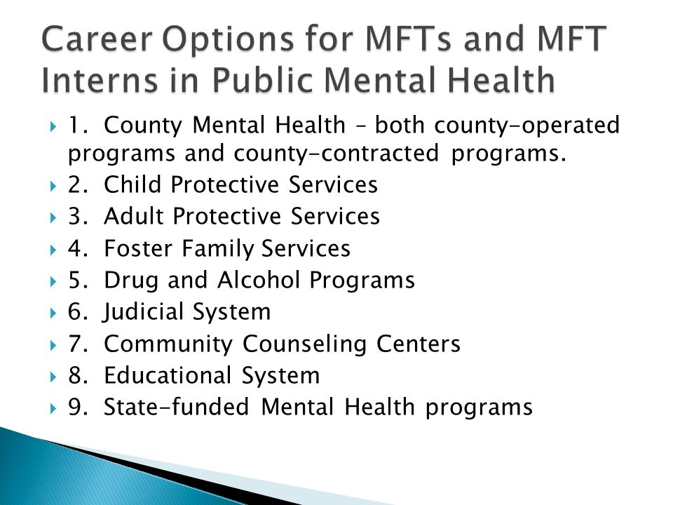  1. County Mental Health – both county-operated programs and county-contracted programs.