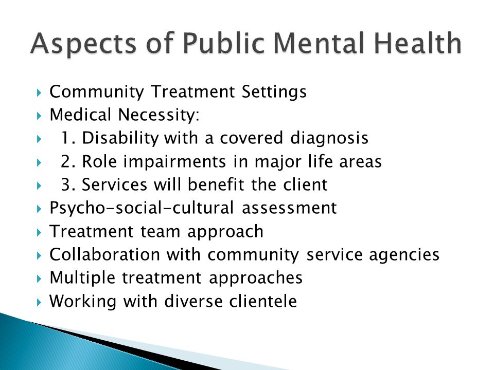 Community Treatment Settings  Medical Necessity:  1.