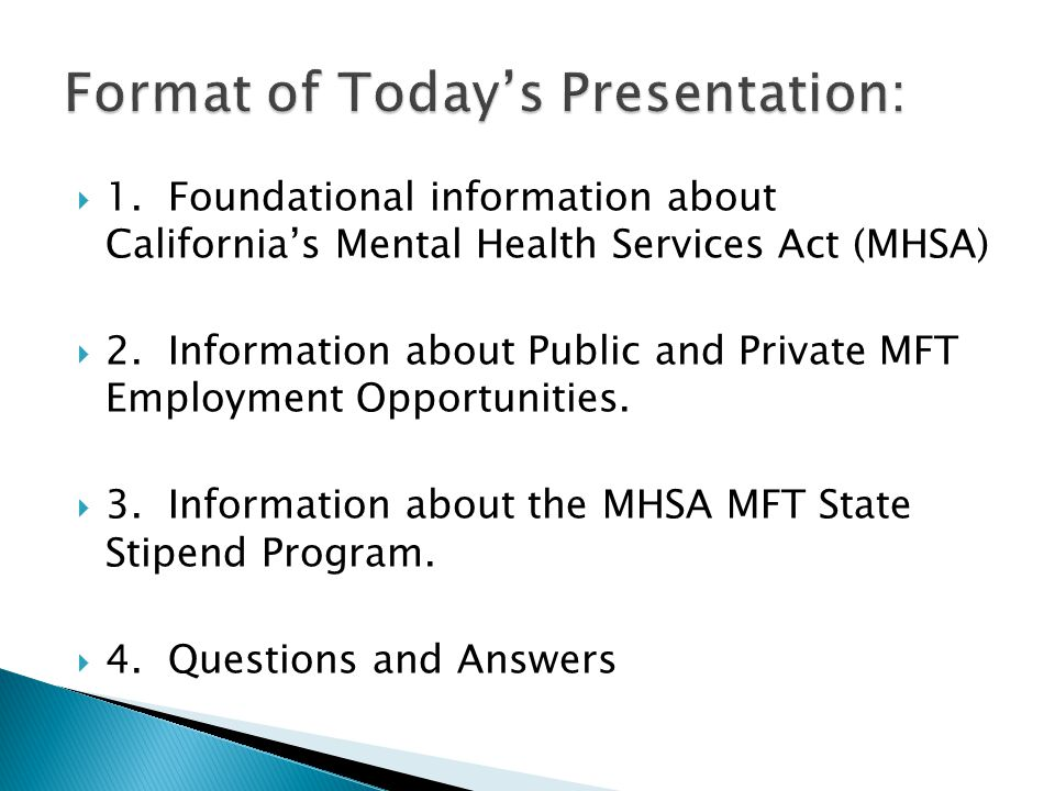  1. Foundational information about California's Mental Health Services Act (MHSA)  2.