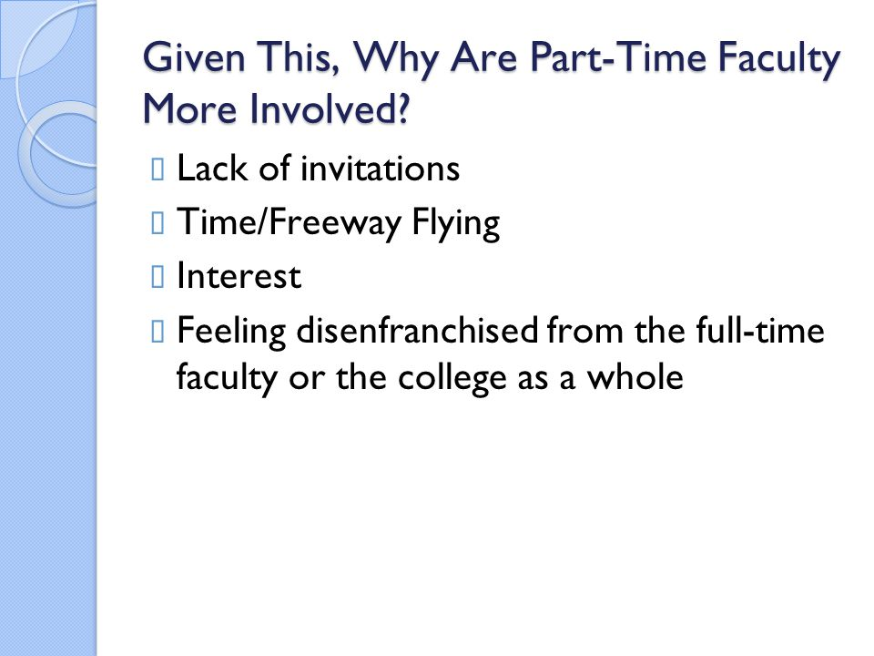 Given This, Why Are Part-Time Faculty More Involved.