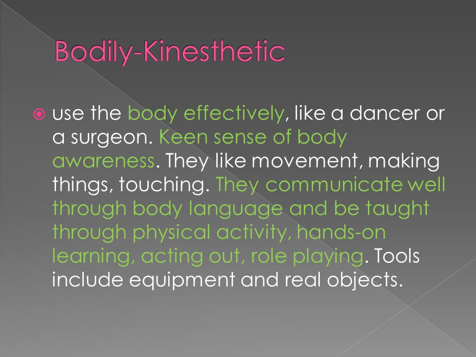  use the body effectively, like a dancer or a surgeon.