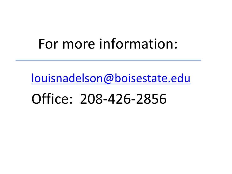 For more information: louisnadelson@boisestate.edu Office: 208-426-2856