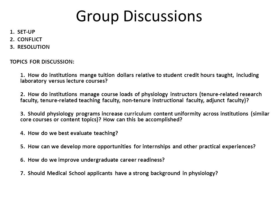 Group Discussions 1.SET-UP 2. CONFLICT 3. RESOLUTION TOPICS FOR DISCUSSION: 1.