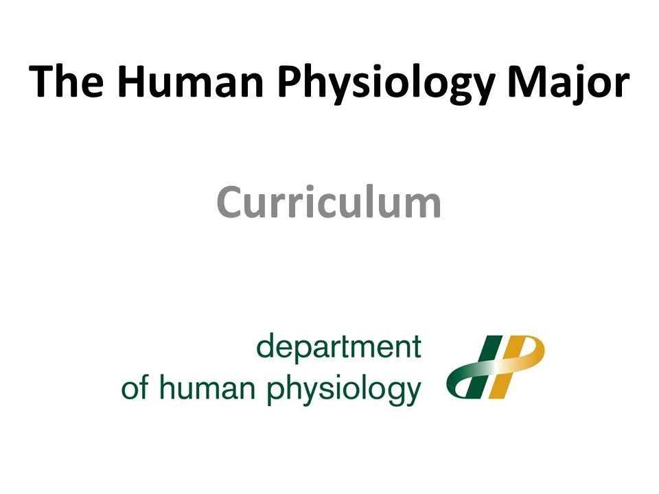 The Human Physiology Major Curriculum