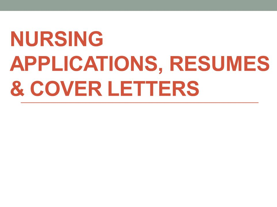 NURSING APPLICATIONS, RESUMES & COVER LETTERS