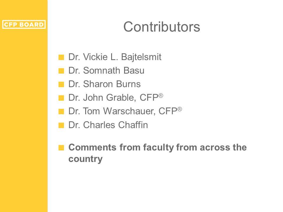 Contributors ■ Dr. Vickie L. Bajtelsmit ■ Dr. Somnath Basu ■ Dr.