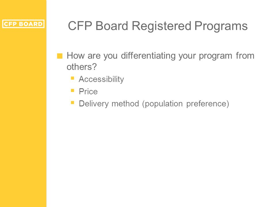 CFP Board Registered Programs ■ How are you differentiating your program from others.