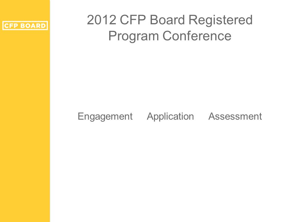 2012 CFP Board Registered Program Conference Engagement Application Assessment