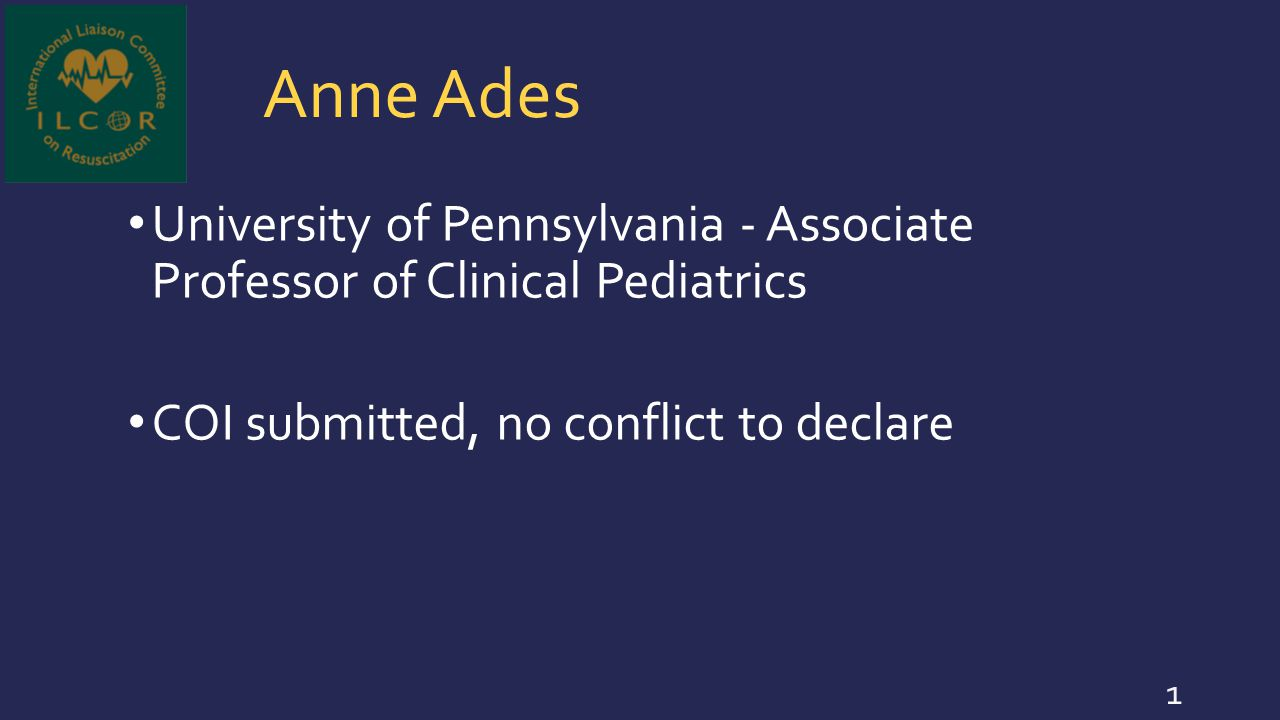 Allan de Caen Self employed - Pediatric Critical Care Medicine Physician COI submitted, no conflict to declare 62