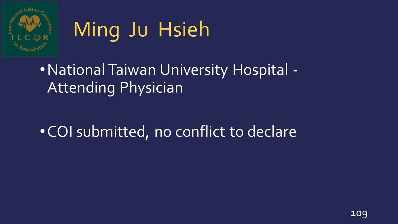 Ming Ju Hsieh National Taiwan University Hospital - Attending Physician COI submitted, no conflict to declare 109