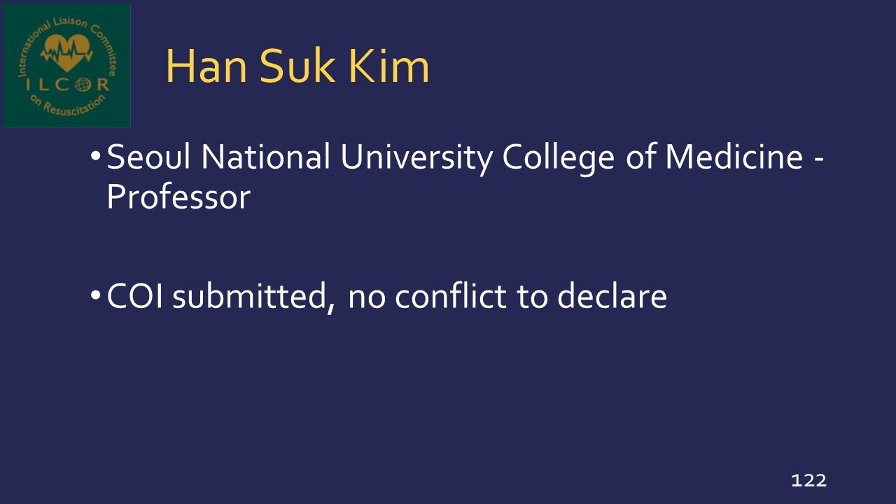 Han Suk Kim Seoul National University College of Medicine - Professor COI submitted, no conflict to declare 122