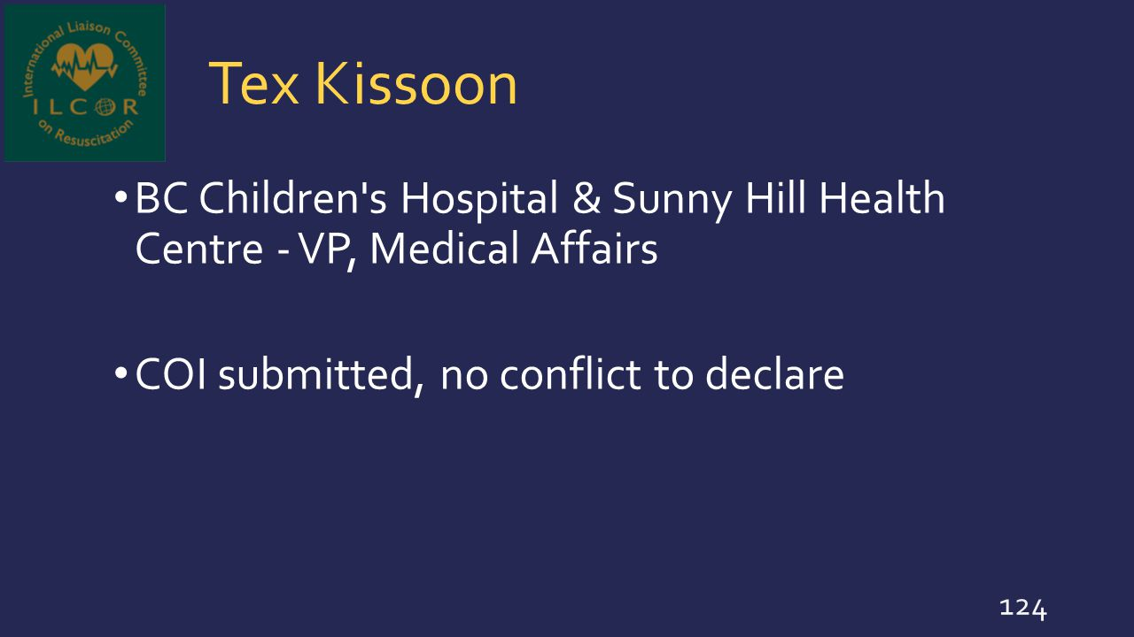 Tex Kissoon BC Children's Hospital & Sunny Hill Health Centre - VP, Medical Affairs COI submitted, no conflict to declare 124