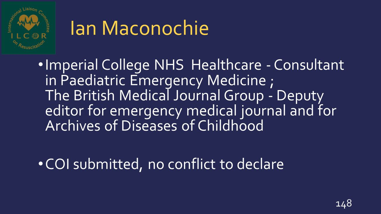 Ian Maconochie Imperial College NHS Healthcare - Consultant in Paediatric Emergency Medicine ; The British Medical Journal Group - Deputy editor for e