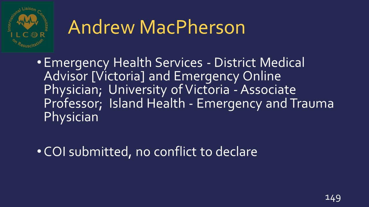 Andrew MacPherson Emergency Health Services - District Medical Advisor [Victoria] and Emergency Online Physician; University of Victoria - Associate P