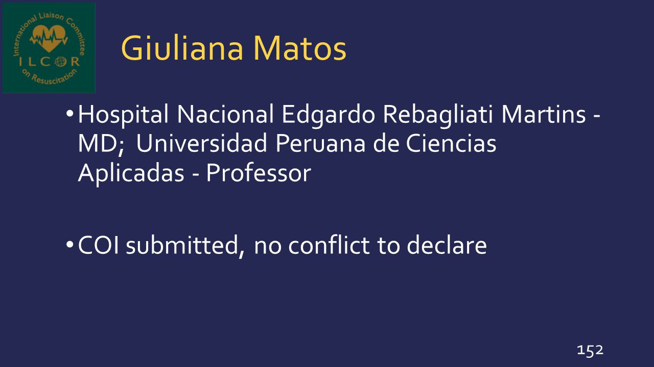 Giuliana Matos Hospital Nacional Edgardo Rebagliati Martins - MD; Universidad Peruana de Ciencias Aplicadas - Professor COI submitted, no conflict to