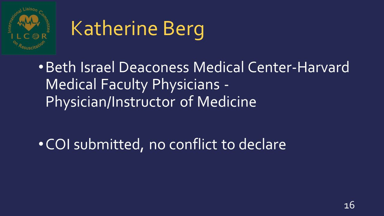 Katherine Berg Beth Israel Deaconess Medical Center-Harvard Medical Faculty Physicians - Physician/Instructor of Medicine COI submitted, no conflict t