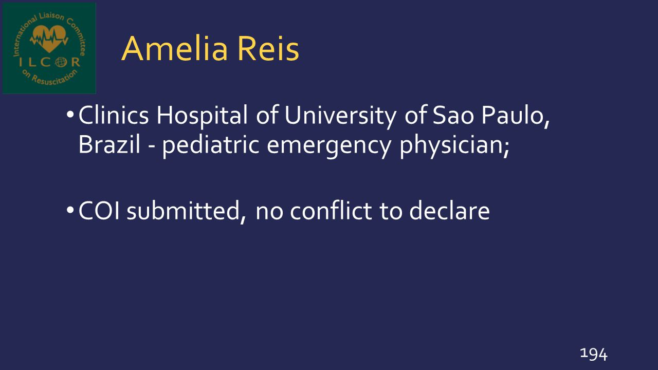 Amelia Reis Clinics Hospital of University of Sao Paulo, Brazil - pediatric emergency physician; COI submitted, no conflict to declare 194